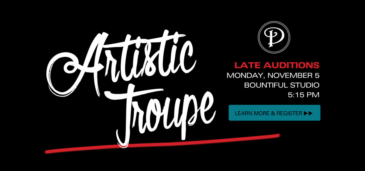Late Artistic Troupe Auditions